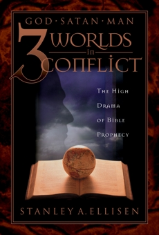 Three Worlds in Conflict: The High Drama of Biblical Prophecy