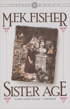Sister Age, Fisher, M.F.K.
