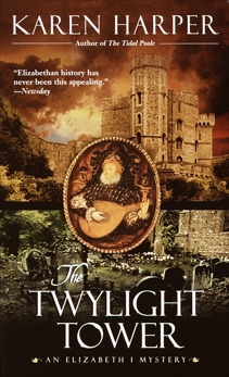 The Twylight Tower: An Elizabeth I Mystery, Harper, Karen
