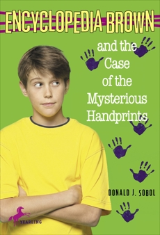 Encyclopedia Brown and the Case of the Mysterious Handprints, Sobol, Donald J.