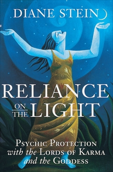 Reliance on the Light: Psychic Protection with the Lords of Karma and the Goddess, Stein, Diane