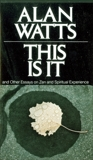 This Is It: and Other Essays on Zen and Spiritual Experience, Watts, Alan