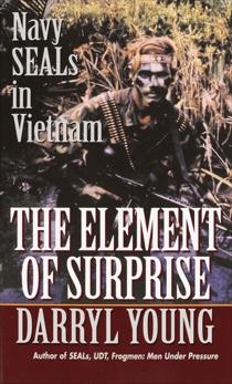 The Element of Surprise: Navy SEALS in Vietnam, Young, Darryl