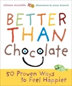 Better Than Chocolate: 50 Proven Ways to Feel Happier, Reynolds, Siimon