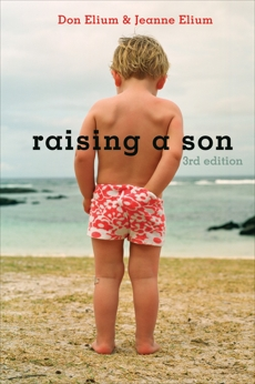 Raising a Son: Parents and the Making of a Healthy Man, Elium, Jeanne & Elium, Don & Elium, Don