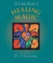 A Little Book of Healing Magic, Conway, D.J.