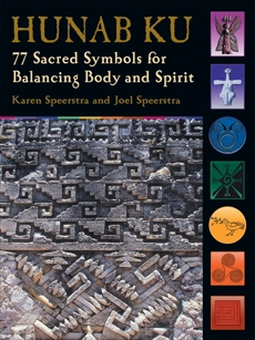 Hunab Ku: 77 Sacred Symbols for Balancing Body and Spirit, Speerstra, Karen & Speerstra, Joel