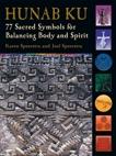 Hunab Ku: 77 Sacred Symbols for Balancing Body and Spirit, Speerstra, Karen & Speerstra, Joel
