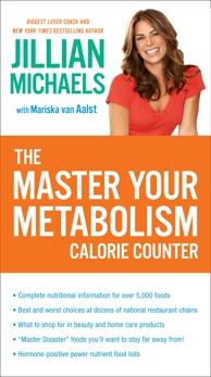 The Master Your Metabolism Calorie Counter, Michaels, Jillian & van Aalst, Mariska & Michaels, Jillian