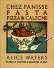 Chez Panisse Pasta, Pizza, & Calzone: A Cookbook, Waters, Alice