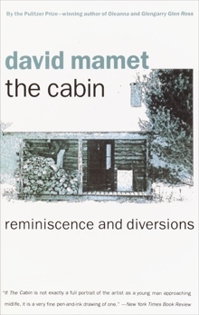 The Cabin: Reminiscence and Diversions, Mamet, David