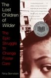 The Lost Children of Wilder: The Epic Struggle to Change Foster Care, Bernstein, Nina