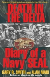 Death in the Delta: Diary of a Navy Seal, Smith, Gary R. & Maki, Alan