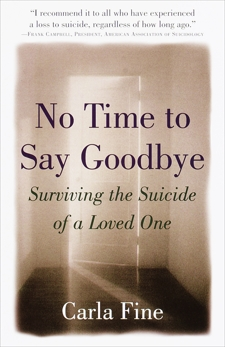 No Time to Say Goodbye: Surviving The Suicide Of A Loved One, Fine, Carla