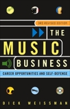 The Music Business: Career Opportunities and Self-Defense, Weissman, Dick