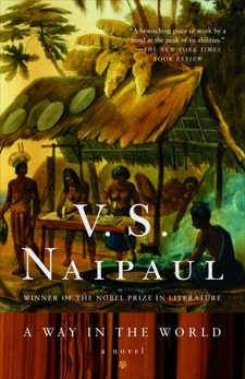 A Way in the World: A Novel, Naipaul, V. S.