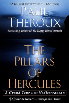 The Pillars of Hercules: A Grand Tour of the Mediterranean, Theroux, Paul