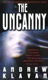 The Uncanny: A Novel, Klavan, Andrew