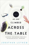 As She Climbed Across the Table: A Novel, Lethem, Jonathan
