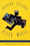 Chasing Cezanne: A Novel, Mayle, Peter