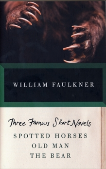 Three Famous Short Novels: Spotted Horses Old Man The Bear, Faulkner, William