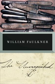 The Unvanquished, Faulkner, William