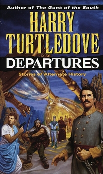 Departures: A Novel, Turtledove, Harry
