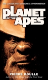 Planet of the Apes: A Novel, Boulle, Pierre