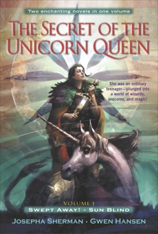 The Secret of the Unicorn Queen, Vol. 1: Swept Away and Sun Blind