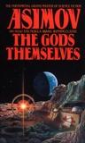 The Gods Themselves: A Novel, Asimov, Isaac
