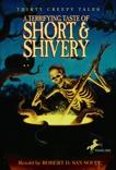 A Terrifying Taste of Short & Shivery: Thirty Creepy Tales, San Souci, Robert D.