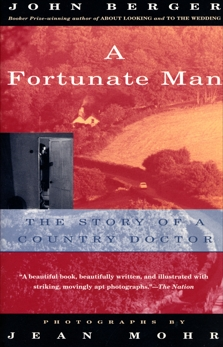 A Fortunate Man: The Story of a Country Doctor, Berger, John