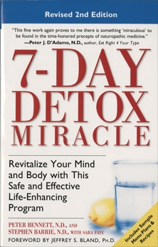 7-Day Detox Miracle: Revitalize Your Mind and Body with This Safe and Effective Life-Enhancing Progra m, Bennett, Peter & Barrie, Stephen & Faye, Sara