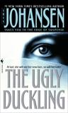 The Ugly Duckling: A Novel, Johansen, Iris