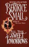 All the Sweet Tomorrows, Small, Bertrice
