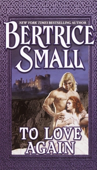 To Love Again: A Novel, Small, Bertrice