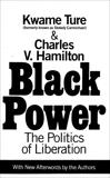 Black Power: Politics of Liberation in America, Hamilton, Charles V. & Hamilton, Charles & Ture, Kwame