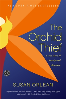 The Orchid Thief: A True Story of Beauty and Obsession, Orlean, Susan