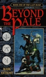 Beyond the Pale: Book One of The Last Rune, Anthony, Mark