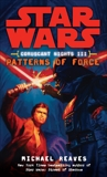 Patterns of Force: Star Wars Legends (Coruscant Nights, Book III), Reaves, Michael