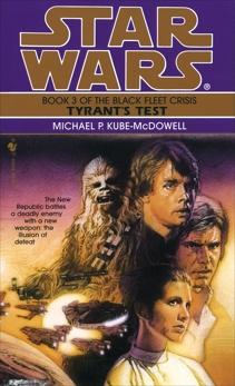 Tyrant's Test: Star Wars Legends (The Black Fleet Crisis), Kube-Mcdowell, Michael P.