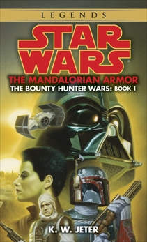 The Mandalorian Armor: Star Wars Legends (The Bounty Hunter Wars), Jeter, K. W.