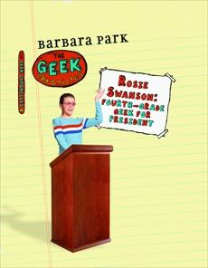 Rosie Swanson: Fourth-Grade Geek for President, Park, Barbara