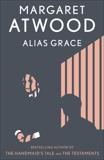 Alias Grace: A Novel, Atwood, Margaret