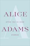 After You've Gone: A Novel, Adams, Alice
