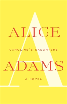 Caroline's Daughters: A Novel, Adams, Alice