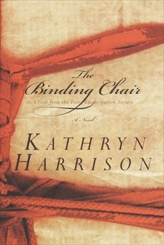 The Binding Chair; or, A Visit from the Foot Emancipation Society: A Novel, Harrison, Kathryn