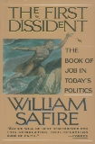 The First Dissident: The Book of Job in Today's Politics, Safire, William