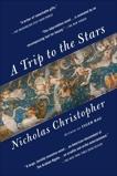 A Trip to the Stars: A Novel, Christopher, Nicholas