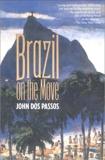 Brazil on the Move, Dos Passos, John